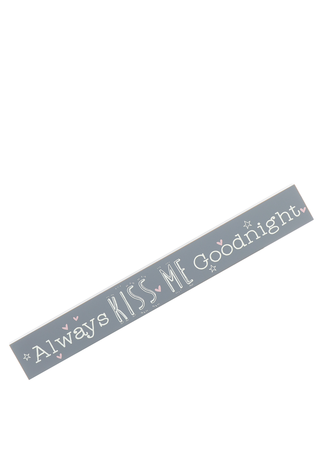 Love Life Wooden Plaque; Always Kiss Me Goodnight, Grey