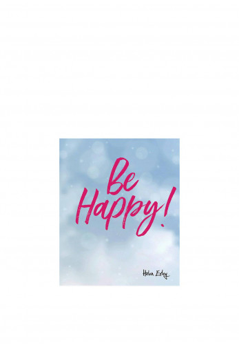 Be Happy! by Helen Exley