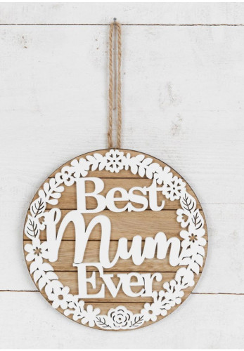 Best Mum Ever Wooden Hanging Plaque