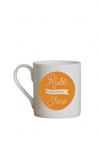 Love the Mug 'Rise and F*cking Shine' Mug