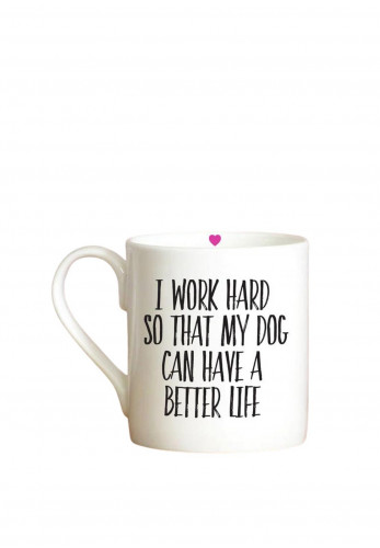 Love the Mug 'I Work Hard…' Quote Mug