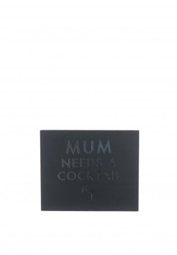 WJ Sampson Mum Needs A Cocktail Plaque, Black