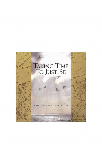 Taking Time To Just Be, By Helen Exley